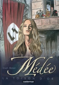 Medee: La Toison D'Or ----- by Ersel and Renot (Casterman, 2009). In this esoteric bande dessine, the mythical sorceress Medee surfaces in 1930s Europe. The Vatican and Nazi SS chiefs Himmler and Heydrich are added to the mix. [Photograph by Edith-Mary Smith]
