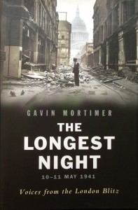 The Longest Night 10-11 May 1941: Voices from the London Blitz --- by Gavin Mortimer (McArthur & Company, 2005) [Photograph by Edith-Mary Smith]