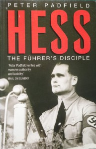 Hess: The Fuhrer's Disciple --- by Peter Padfield (Papermac, 1993) [Photograph by Edith-Mary Smith]