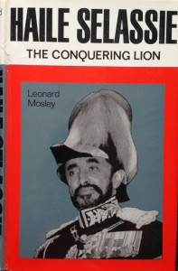 Haile Selassie: The Conquering Lion --- by Leonard Mosley (Weidenfeld & Nicolson, 1964) [Photograph by Edith-Mary Smith]