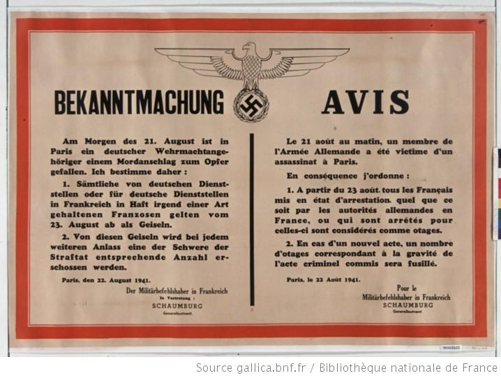 German notice proclaiming that, as the result of the killing of a member of the German armed forces on 21 August [1941], Frenchmen under arrest would be considered as hostages and could be shot as a reprisal for future  killings of German personal. [Public domain, wiki]