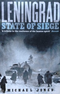 Leningrad: State of Siege ----- by Michael Jones (Murray, 2008) [Photograph by Edith-Mary Smith]