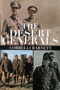 The Desert Generals-----by Correlli Barnett (Castle Books, 2004) [Photograph by Edith-Mary Smith]