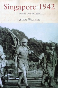 Singapore 1942: Britain's Greatest Defeat-----by Alan Warren (Talisman, 2002) [Photograph by Edith-Mary I. Smith]