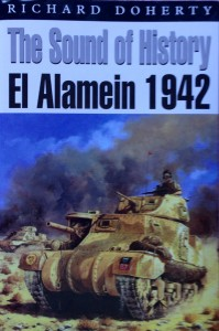 The Sound of History: El Alamein 1942-----by Richard Doherty (Spellmount, Staplehurst, 2002) [Photograph by Edith-Mary Smith]