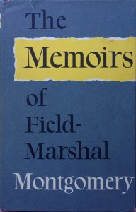 The Memoirs of Field Marshal Montgomery---by B.L. Montgomery (Collins, London, 1958) [Photograph by Edith-Mary Smith]