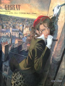 Le Vol du Corbeau (The Flight of the Raven)-----by Jean-Pierre Gibrat (Aire Libre Dupuis, 2002) [Photograph by Edith-Mary Smith]