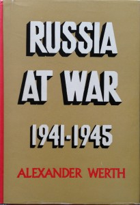 Russia at War 1941-1945-----by Alexander Werth (Barrie & Rockliff, London, 1964) [Photograph by Edith-Mary Smith]