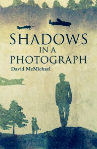 Shadows in a Photograph --- by David McMichael (Austin Macauley, London, 2016) [Photograph by Edith-Mary Smith]