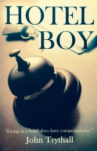 Hotel Boy ----- by John Trythall (Austin Macauley Publishers, 2013) [Photograph by Edith-Mary Smith]