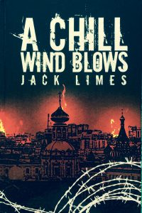 A Chill Wind Blows ----- by Jack Limes (Austin Macauley, 2016) [Photograph by Edith-Mary Smith]
